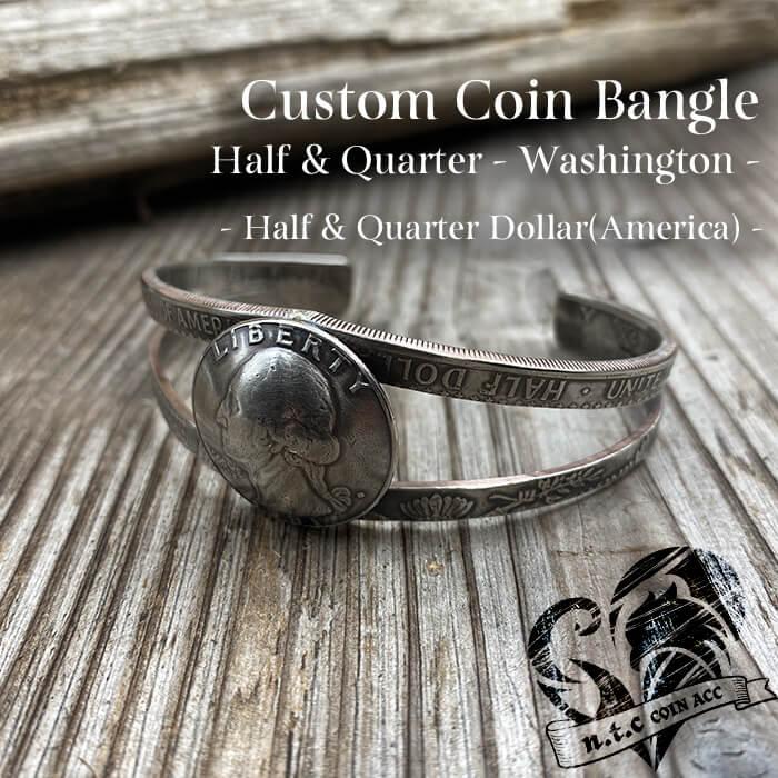 [バングル]カスタムコインバングル Half & Quarter Dollar -Washington-